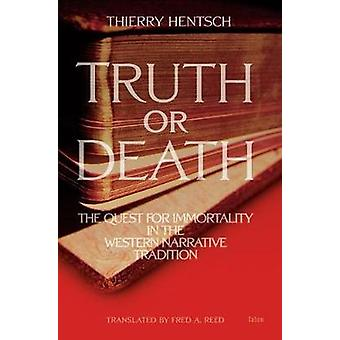 Truth or Death - The Quest for Immortality in the Western Narrative Tr