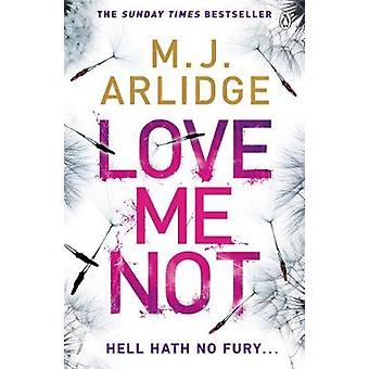 Love Me Not - DI Helen Grace 7 by M. J. Arlidge - 9781405925655 Book