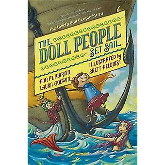 The Doll People Set Sail by Ann M Martin - Laura Godwin - Brett Helqu
