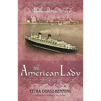 The American Lady by Petra Durst-Benning - Samuel Willcocks - 9781477