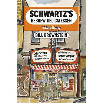 Schwartz's Hebrew Delicatessen - The Story by Bill Brownstein - Michel