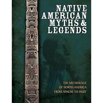 Native American Myths and Legends - The Mythology of North America fro