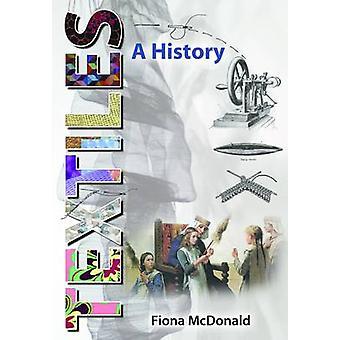 Textiles - A History by Fiona McDonald - 9781848845091 Book