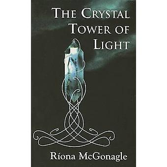 The Crystal Tower of Light by Riona McGonagle - Sharon O'Grady - 9781