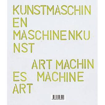 Kunstmaschinen Machine Art by Katharina Dohm - Justin Hoffmann - Hein