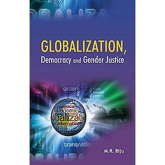 Globalization - Democracy & Gender Justice by M. R. Biju - 9788177083
