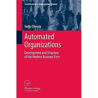 Automated Organizations  Development and Structure of the Modern Business Firm by Oliveira & Nelio