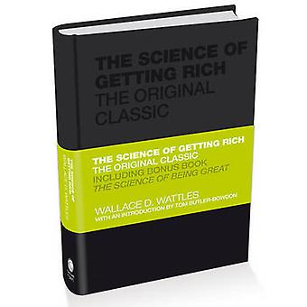 The Science of Getting Rich  the Original Classic by Wallace Wattles & Tom ButlerBowdon