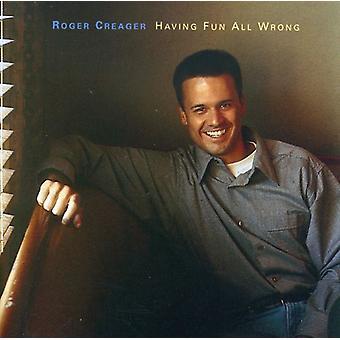 Roger Creager - at have sjov alle forkerte [CD] USA import