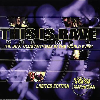 Si tratta di Rave - Vol. 3-questo è importazione USA Rave [CD]