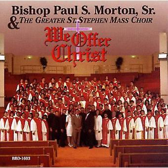Morton, biskop Paul S. Sr. - vi tilbyder Kristus [CD] USA import