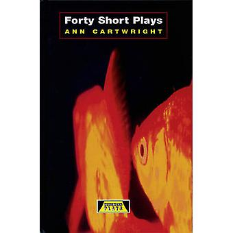 Forty Short Plays by Ann Cartwright - 9780435233273 Book
