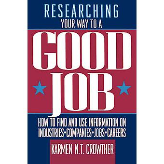 Researching Your Way to a Good Job by Karmen N.T. Crowther - 97804715