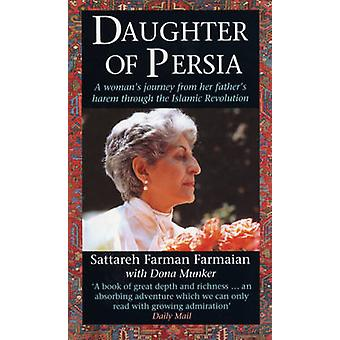 Daughter of Persia - A Woman's Journey from Her Father's Harem Through