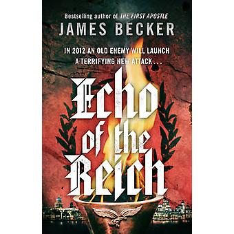 Echo of the Reich - A Chris Bronson Thriller by James Becker - 9780857