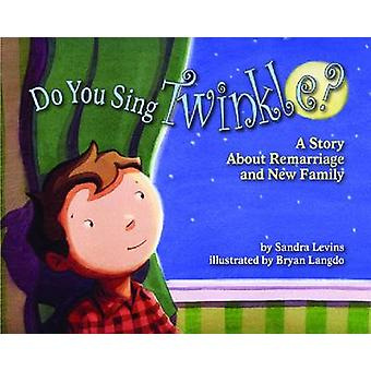 Do You Sing Twinkle? - A Story About Remarriage and New Family by Sand