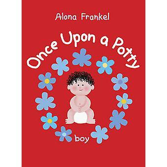 Once Upon a Potty - Boy by Alona Frankel - Alona Frankel - 97817708540
