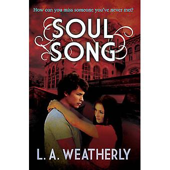 Soul Song by L. A. Weatherly - 9781781123621 Book