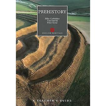 Prehistory - A Teacher's Guide by Mike Corbishley - Timothy Darvill -