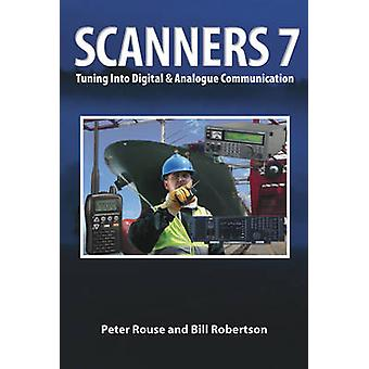 Scanners 7 - Tuning Into Digital & Analogue Communication (7th Revised