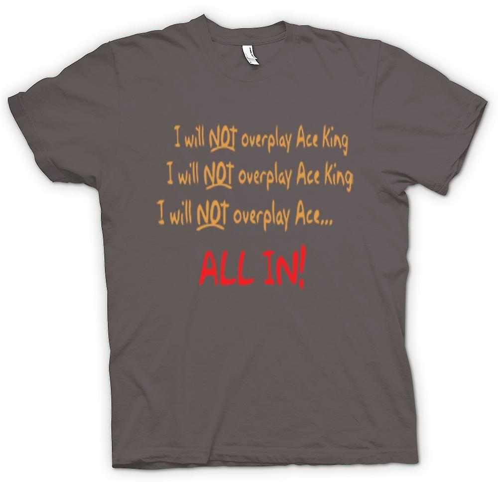 Heren T-shirt - Ik zal niet overspelen Ace-King All In!