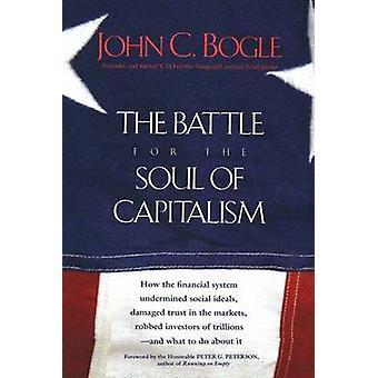 De strijd om de ziel van kapitalisme (nieuwe editie) door John C. Bogle