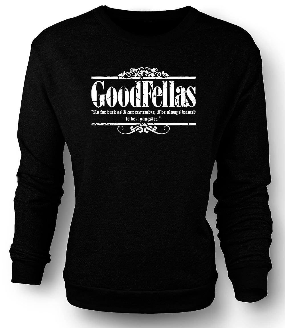 Mens Sweatshirt Always Wanted Gangster