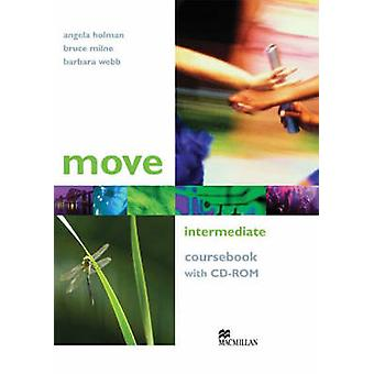 Move Intermediate - Coursebook with CD-ROM by Angela Holman - Bruce G.