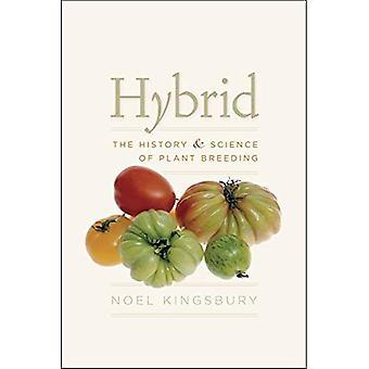 Hybride: De geschiedenis en wetenschap van de plantenveredeling