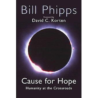 Cause for Hope: Humanity at the Crossroads