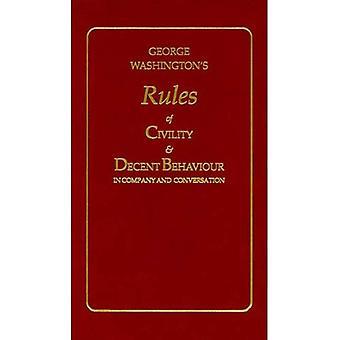 Washington's Rules of Civility and Decent Behaviour (Little Books of Wisdom)