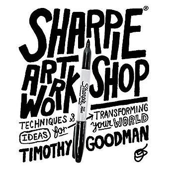 Sharpie Art Workshop: Tekniker och idéer för att förändra din värld