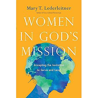 Women in God's Mission: Accepting the Invitation to� Serve and Lead