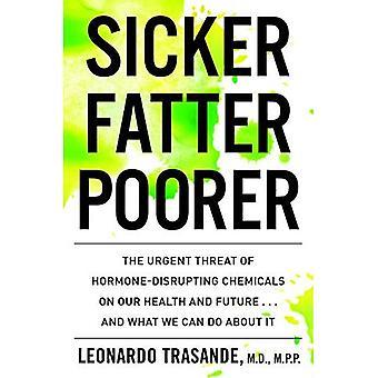 Plus malade, plus gras, plus pauvres: L'urgente menace des substances chimiques perturbant les hormones à notre santé et notre avenir... et ce que nous pouvons faire à ce sujet