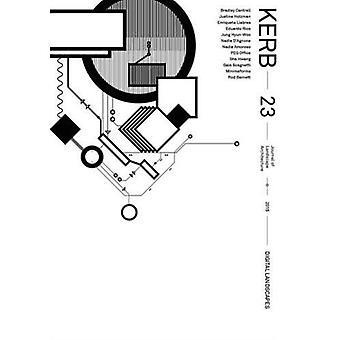 Kerb 23: Digital Landscape (Kerb Journal of Landscape Architecture)