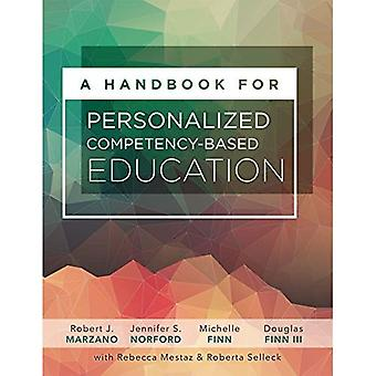 A Handbook for Personalized� Competency-Based Education: Ensure All Students Master Content by Designing and Implementing a Pcbe System