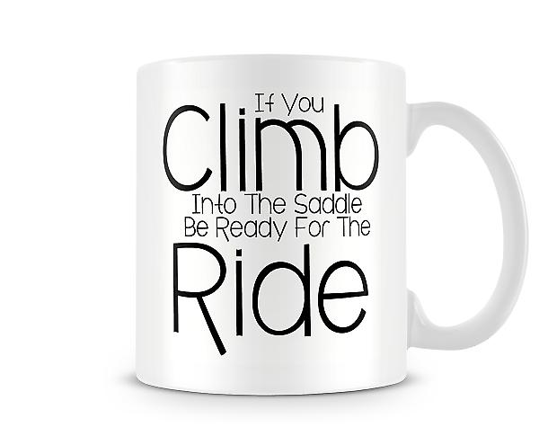 Decorative Climb Into The Saddle Be Ready For The Ride Mug