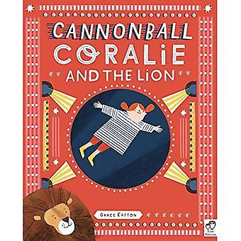 Coralie de boulet de canon et le Lion