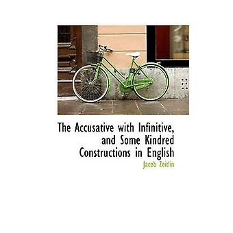 The Accusative with Infinitive and Some Kindred Constructions in English by Zeitlin & Jacob