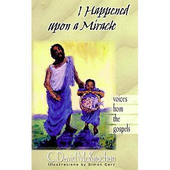 Me ha pasado a una voces del milagro de los Evangelios por McKirachan y David C.
