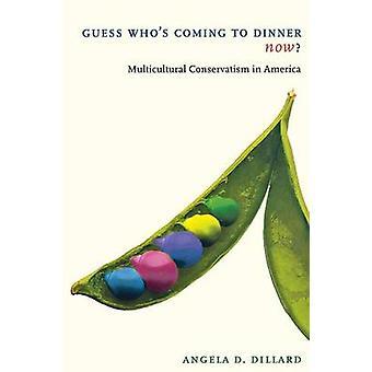 Guess who es Coming to Dinner jetzt multikulturellen Konservatismus in Amerika von Dillard & Angela D.
