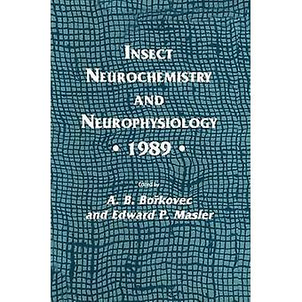 Insect Neurochemistry and Neurophysiology  1989 by Borkovec & A. B.