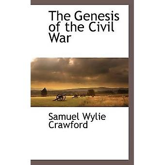 The Genesis of the Civil War by Crawford & Samuel Wylie