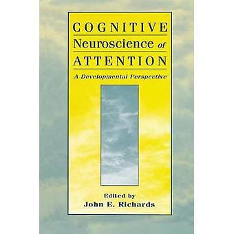 Kognitiv neurovetenskap uppmärksamhet A utvecklingsmässiga perspektiv av Richards & John E.