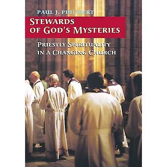 Förvaltare av gudarna mysterier prästerliga andlighet i en föränderlig kyrka av Philibert & Paul J