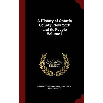 A History of Ontario County New York and its People Volume 1 by Milliken & Charles F.