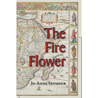 The Fire Flower by Seymour & JoAnne