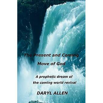 Nuvarande och kommande flytten av Gud genom Allen & Daryl