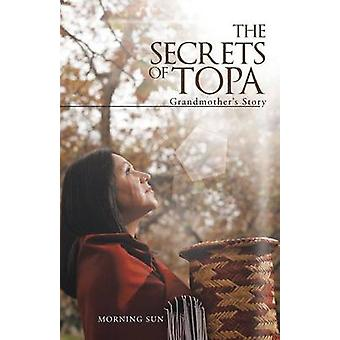 The Secrets of Topa Grandmothers Story by Morning Sun