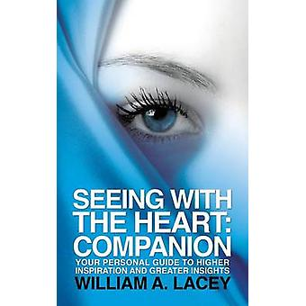 Seeing With the Heart Companion by Lacey & William A.